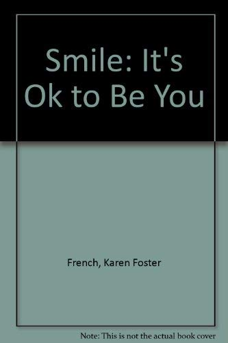 9780932991331: Smile: It's Ok to Be You