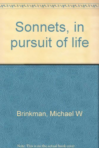 SONNETS; IN PURUIT OF LIFE: Brinkman, Michael W.