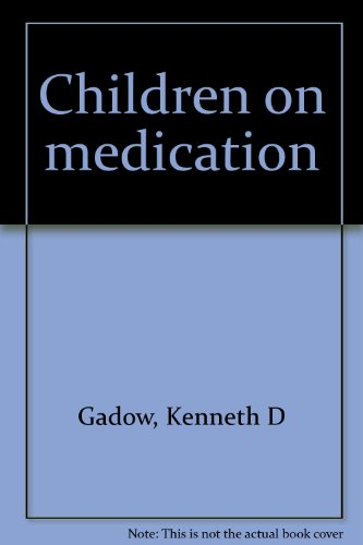 Children on Medication Volume I: Hyperactivity, Learning Disabilities, and Mental Retardation