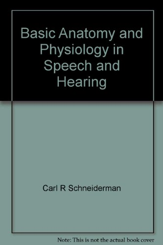 9780933014053: Basic anatomy and physiology in speech and hearing