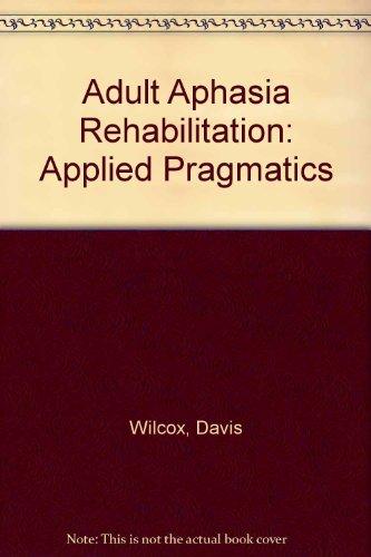 9780933014077: Adult Aphasia Rehabilitation: Applied Pragmatics