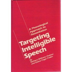 9780933014282: Targeting Intelligible Speech: A Phonological Approach to Remediation