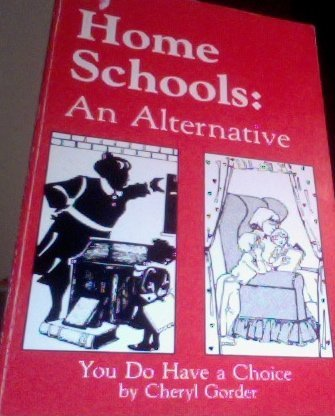 9780933025004: Home schools: An alternative : you do have a choice!