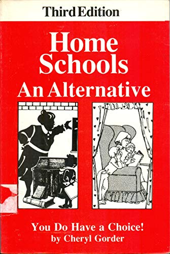 9780933025189: Home Schools: An Alternative : You Do Have a Choice!