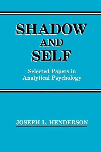 9780933029330: Shadow and Self: Selected Papers in Analytical Psychology