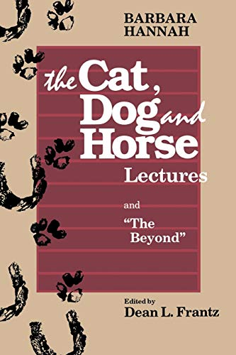 9780933029590: Barbara Hannah: The Cat, Dog, and Horse Lectures, and the Beyond