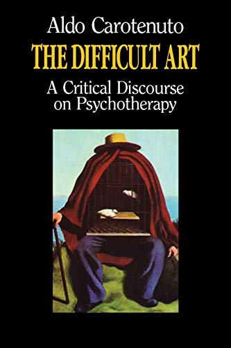 9780933029644: The Difficult Art: A Critical Discourse on Psychotherapy