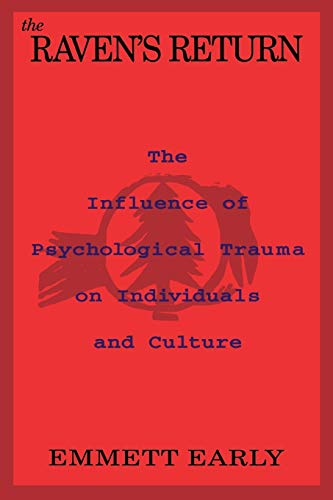 9780933029705: The Raven's Return: The Influence of Psychological Trauma on Individuals and Culture