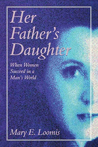 Her Fathers Daughter (P): Loomis, Mary E.