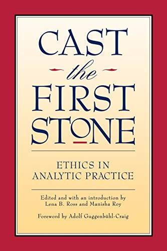 9780933029897: Cast the First Stone: Ethics in Analytical Practice