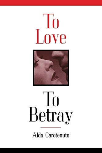 9780933029972: To Love to Betray