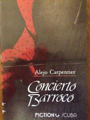 Concierto Barroco (Fiction&/Cuba): Carpentier, Alejo