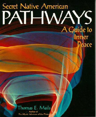 9780933031159: Secret Native American Pathways: A Guide to Inner Peace