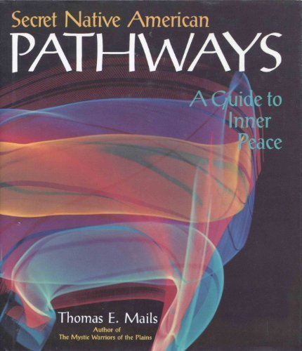 9780933031166: Secret Native American Pathways: A Guide to Inner Peace