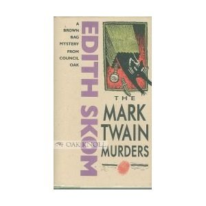 The Mark Twain Murders: A Brown Bag Mystery from Council Oak: Skom, Edith