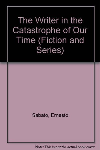 9780933031241: The Writer in the Catastrophe of Our Time (Fiction and Series)