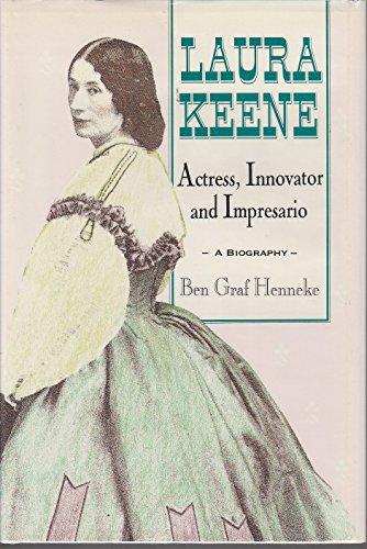 Laura Keene: A Biography: Henneke, Ben Graf