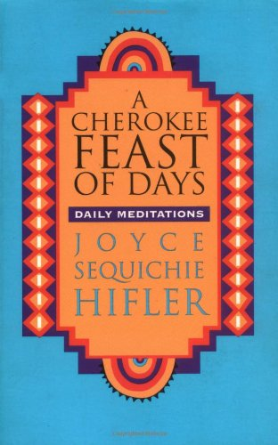 9780933031685: A Cherokee Feast of Days: Daily Meditations
