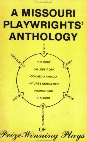 A Missouri Playwrights' Anthology of Prize-Winning Plays: Berlin, Pamela S.; Gurley, George H....