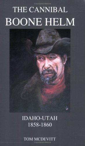 The Cannibal Boone Helm: Tom McDevitt