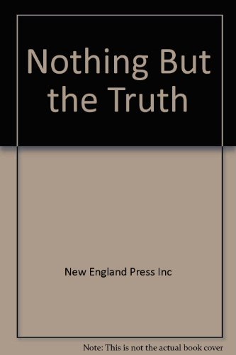 Nothing But the Truth: New England Press Inc, Deane C. Davis