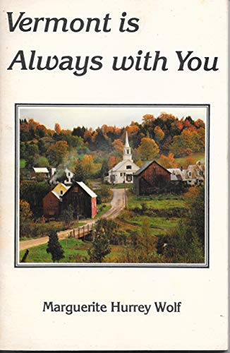 Vermont Is Always With You: Marguerite Hurrey Wolf