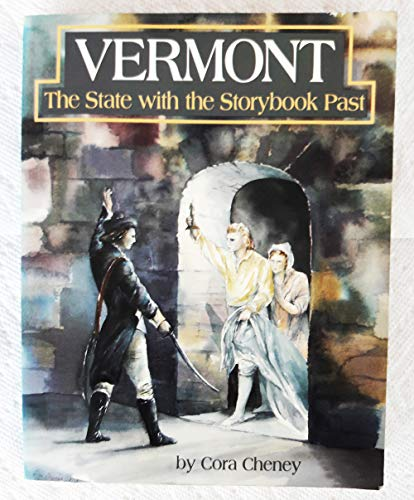 Vermont the State With the Storybook (0933050364) by Cheney, Cora