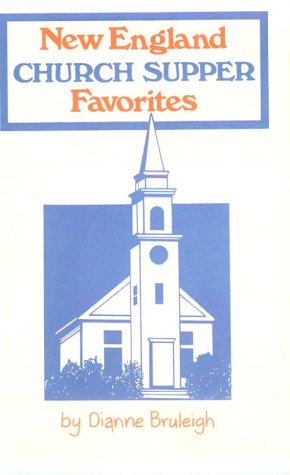 New England Church Supper Favorites: Bruleigh, Dianne L.