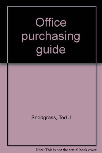 Office purchasing guide: Snodgrass, Tod J