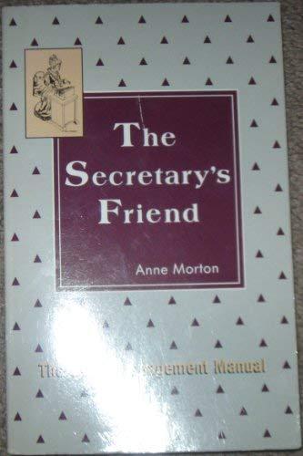 The Secretary's Friend: The Office Management Manual: Anne Morton