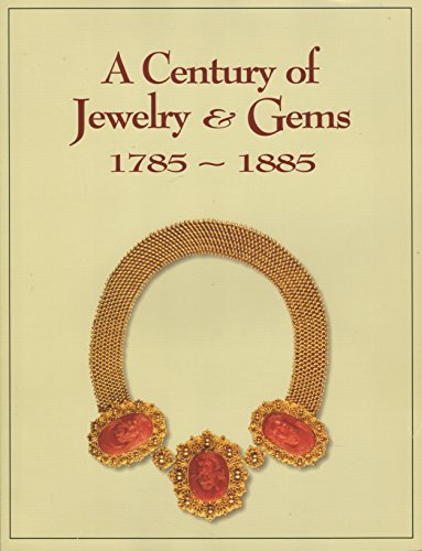 9780933053083: A Century of Jewelry & Gems 1785-1885 From the Collection of Nancy and Gilbert Levine