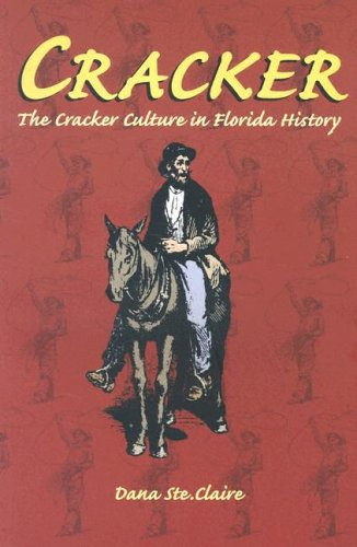 [signed] Cracker. The Cracker Culture in Florida History.