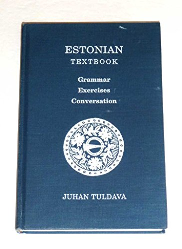 9780933070349: Estonian Textbook: Grammar Exercises Conversation (Indiana University Uralic and Altaic, Vol 159)