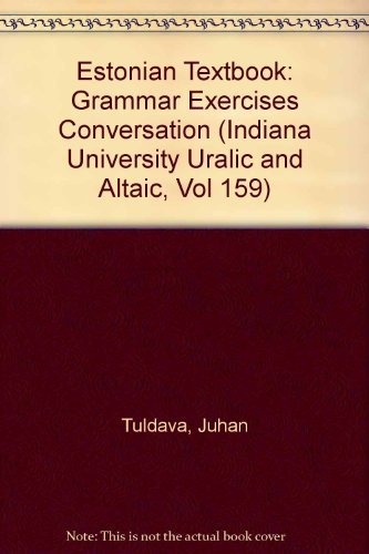 9780933070349: Estonian Textbook: Grammar Exercises Conversation (Indiana University Uralic and Altaic, Vol 159) (English, Estonian and Estonian Edition)