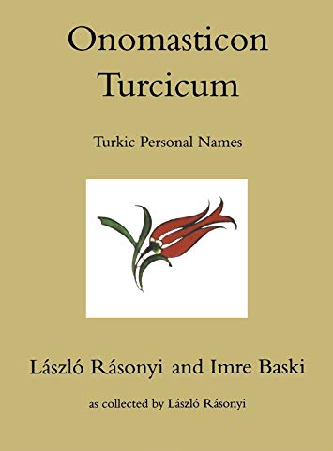 9780933070561: Onomasticon Turcicum, Turkic Personal Names, Parts I-II (Indiana University Uralic and Altaic)