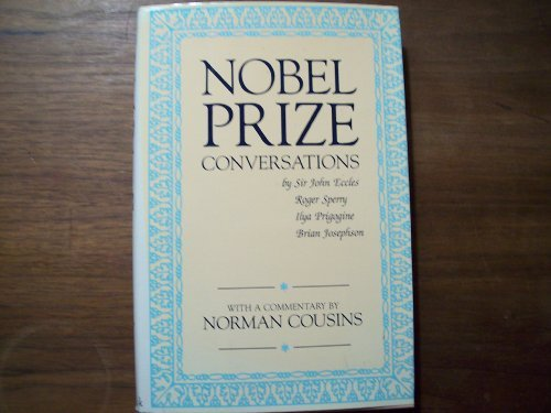 Nobel Prize Conversations: With Sir John Eccles,: Cousins, Norman