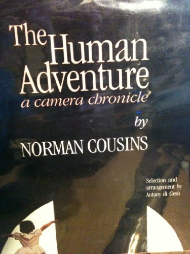 The Human Adventure: A Camera Chronicle: Norman Cousins