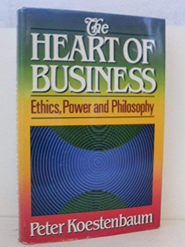 9780933071155: The Heart of Business: Ethics, Power and Philosophy