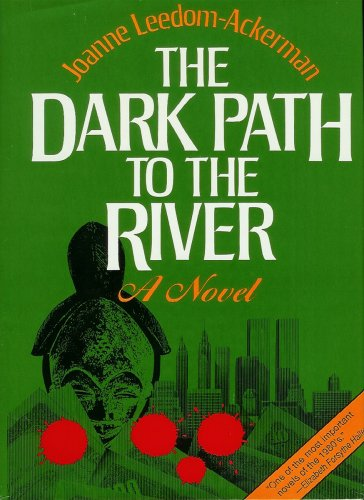 9780933071162: The Dark Path to the River