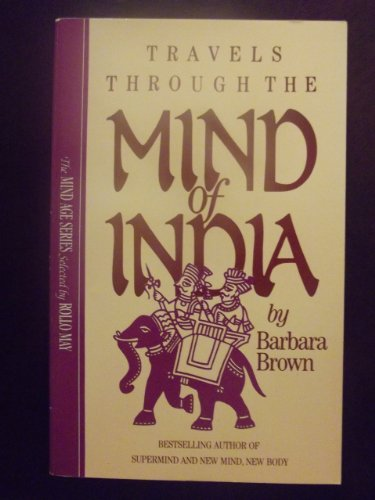 Travels Through the Mind of India: Brown, Barbara