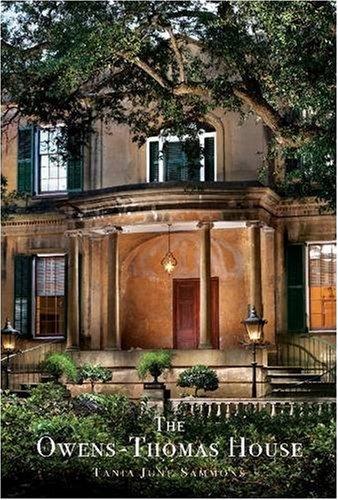 The Owens-Thomas House (0933075103) by Telfair Museum of Art; Tania June Sammons