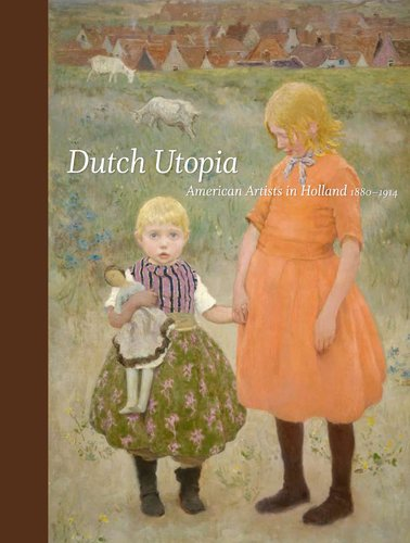 9780933075115: Dutch Utopia: American Artists in Holland, 1880-1914