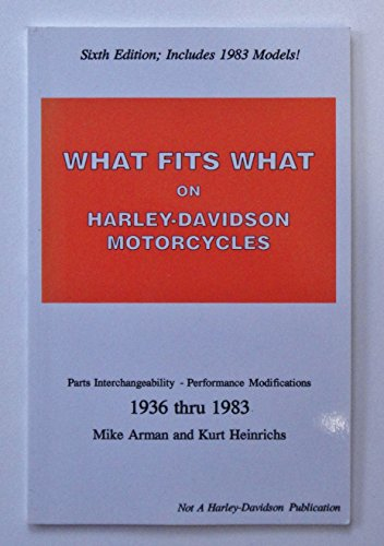 What Fits What on Harley-Davidson Motorcycles, 1936-1983: Kurt Heinrichs, Mike