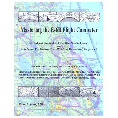 9780933078192: Master the E-6B Flight Computer!