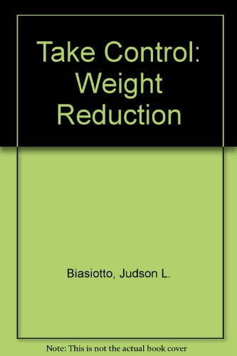 Take Control: Weight Reduction: Biasiotto, Judd