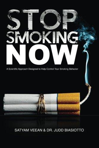 Stop Smoking. Now!: Veean, Satyam; Biasiotto, Dr. Judd