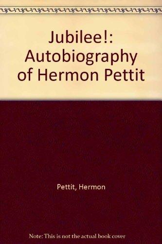 9780933082007: Jubilee!: Autobiography of Hermon Pettit