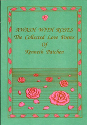 Awash with Roses: The Collected Love Poems: Patchen, Kenneth; Smith,