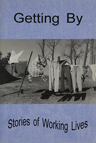 Getting By : Stories of Working Lives: Shevin, David (Editor); Smith, Larry (Editor)