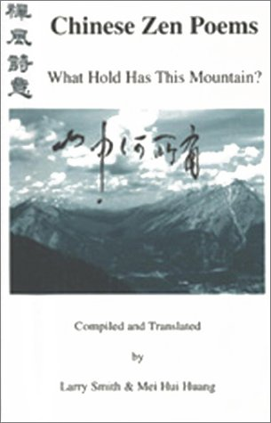 Chinese Zen Poems: What Hold Has This Mountain? (Laughing Buddha Series)
